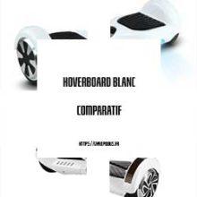 hoverboard blanc comparatif