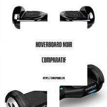 hoverboard noir comparatif
